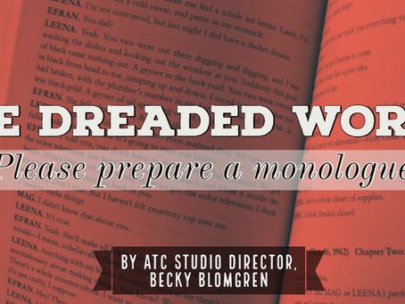 "The Dreaded Words: ""Please Prepare A Monologue"""