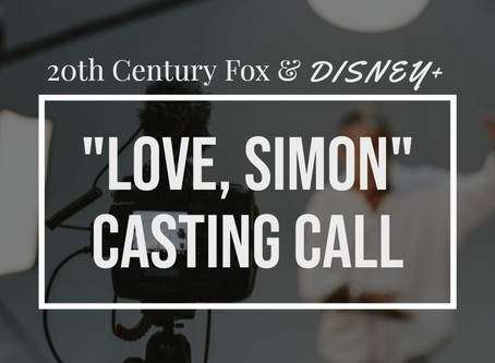 "Disney+ ""Love, Simon"" Casting Search"