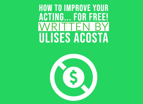 How To Improve Your Acting... For Free!