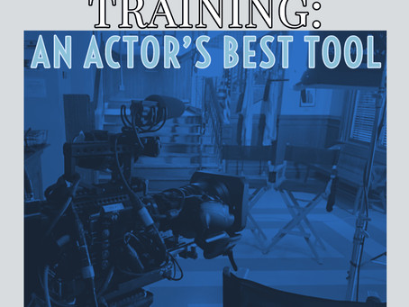 Training: An Actor's Best Tool