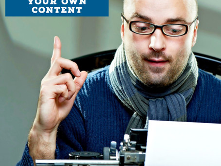 The Importance of Creating Your Own Content