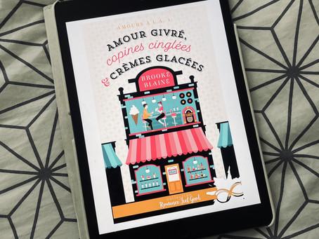 Amour givré, copines cinglées & crèmes glacées - Brooke Blaine
