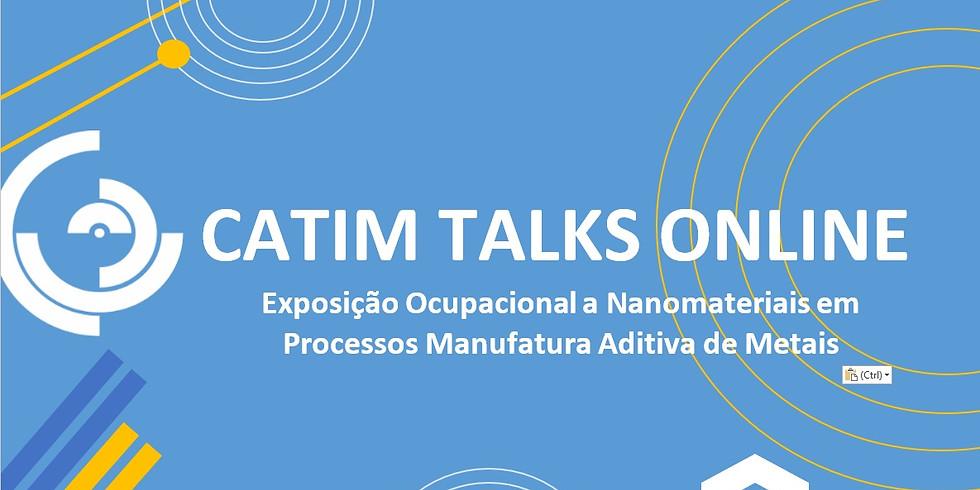 CATIM TALKS ONLINE | Exposição Ocupacional a Nanomateriais em Processos Manufatura Aditiva de Metais