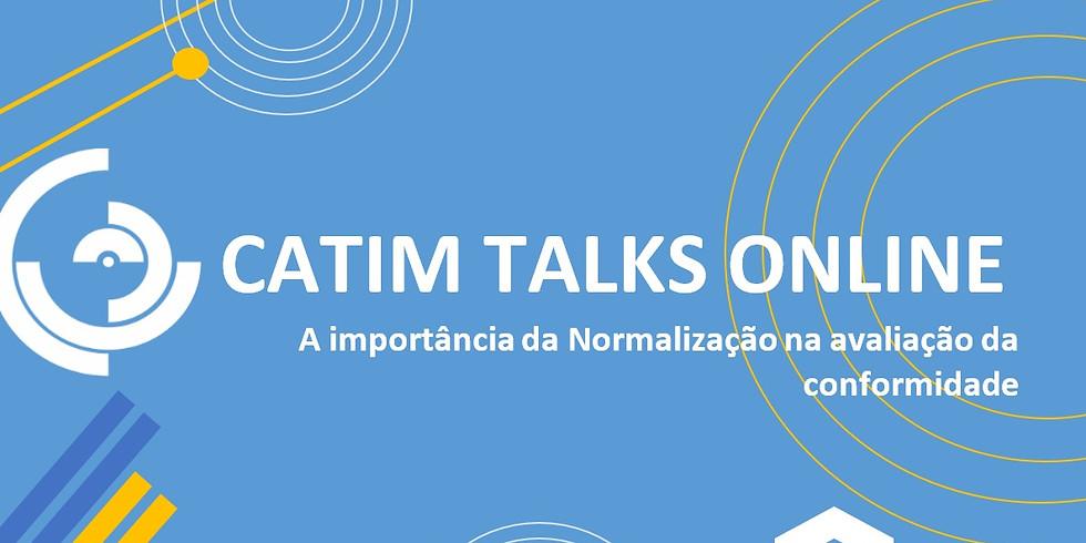 CATIM TALKS ONLINE   A importância da Normalização na avaliação da conformidade