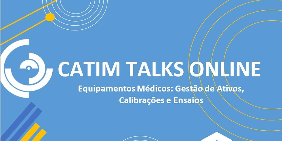 CATIM TALKS ONLINE   Equipamentos Médicos: Gestão de Ativos, Calibrações e Ensaios