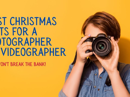 Best Christmas Gifts for a Photographer or Videographer