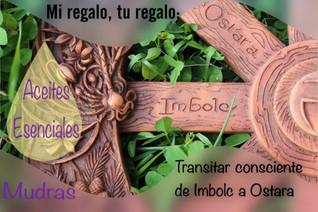 Mi regalo: tu regalo... El transitar consciente de Imbolc a Ostara
