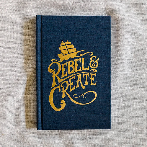 Rebel and Create: A Compass to Mastering the Craft of Fatherhood