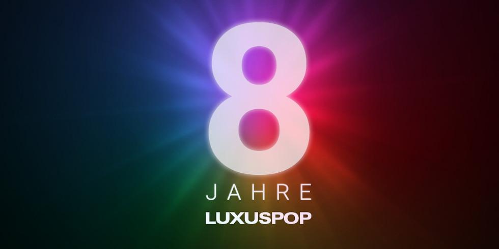 8 Jahre Luxuspop