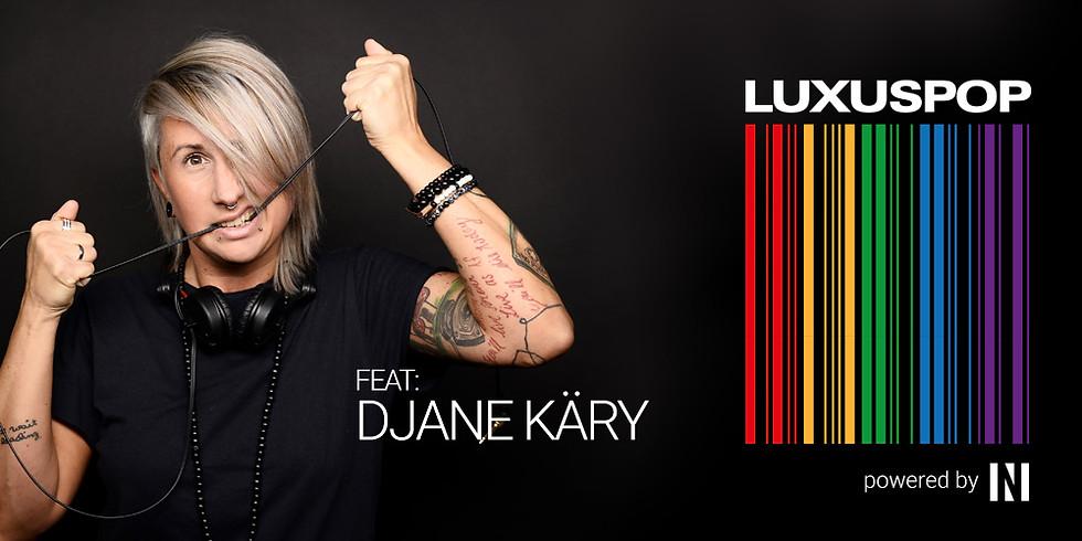 Luxuspop feat. Djane Käry