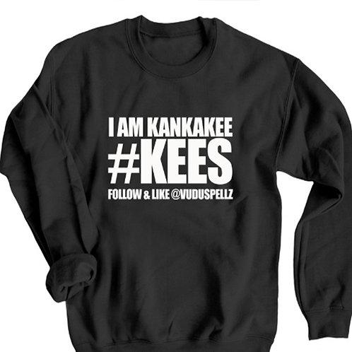 I AM KANKAKEE #KEES (SWEATSHIRT)