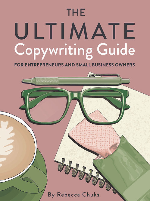 The Ultimate Copywriting Guide For Entrepreneurs and Small Business Owners