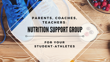 FREE Sports Nutrition Support Group for Parents, Coaches and Teachers of Student-Athletes