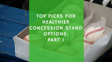 Top Picks for Healthier Concession Stand Options: Part 1