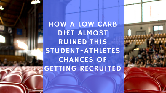 How a low carb diet almost RUINED this student-athletes chance of getting recruited