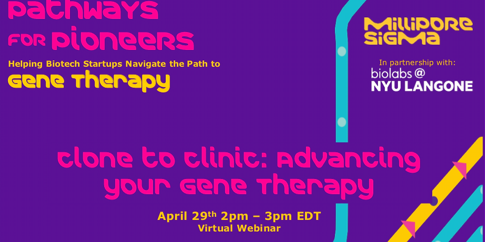 Clone to Clinic: Advancing your Gene Therapeutic from the Bench through Production