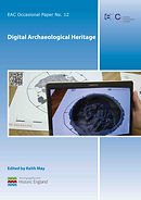 EAC Occasional Paper 12 - Digital Archaeological Heritage