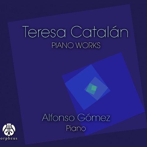 Teresa Catalán: Piano Works - Alfonso Gómez