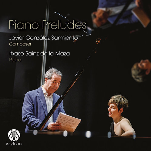 Piano Preludes: Javier González Sarmiento - Itxaso Sainz de la Maza