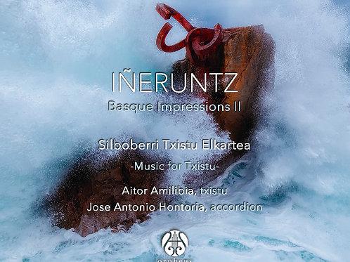 Iñeruntz Basque Impressions II - Silboberri Txistu Elkartea
