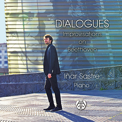 Dialogues: Improvisations on Beethoven - Iñar Sastre