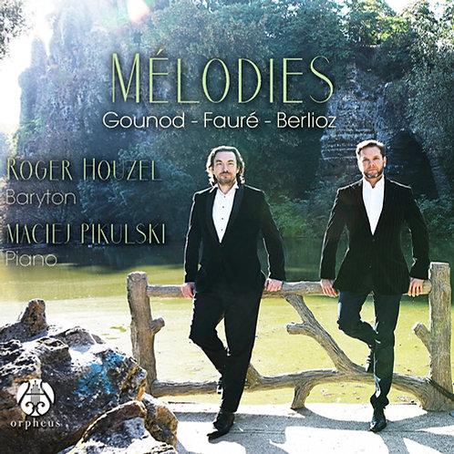 Mélodies: Gounod - Fauré - Berlioz / Roger Houzel - Maciej Pikulski
