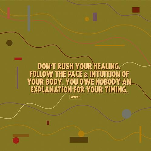 DONT RUSH YOUR HEALING