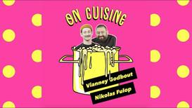On cuisine - Vianney Godbout + Nikolas Fulop