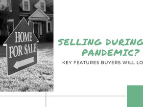 Selling during the Pandemic? Here are key features buyers will look for.