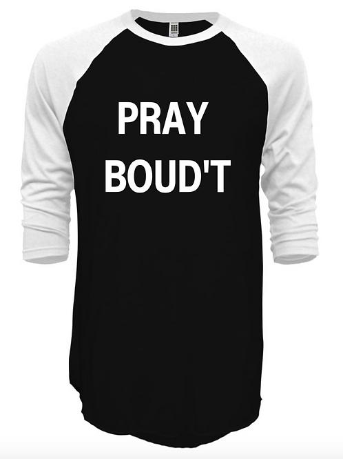 PRAY BOUD'T T-shirt (unisex)