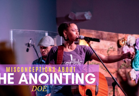 Misconceptions About the Anointing