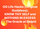 KNOW THY SELF and NOTHING IN EXCESS