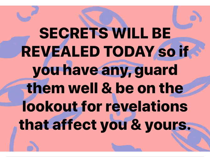 Secrets Will Be Revealed Today!