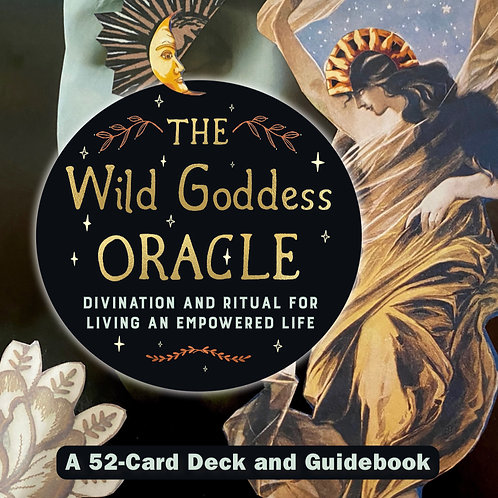 The Wild Goddess Oracle: A 52-Card Deck & Guidebook for Divination & Ritual