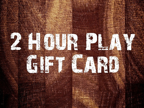 2 Hour Play Gift Card