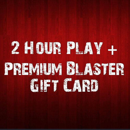 2 Hour Play & Premium Blaster Gift Card