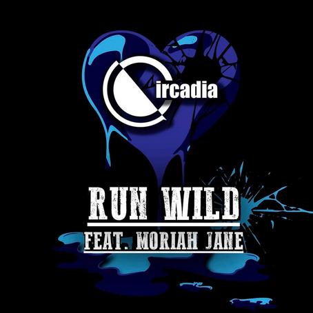 """PREMIER *  Circadia Releases """"Run Wild"""""""