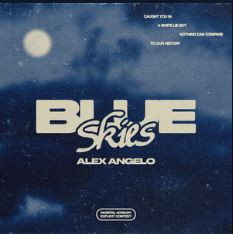 """It's All """"Blue Skies"""" for Alex Angelo"""
