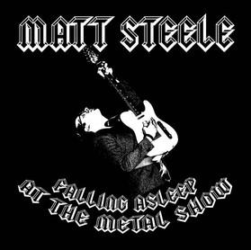 Matt Steele Tells An Interesting Story About A Metal Show