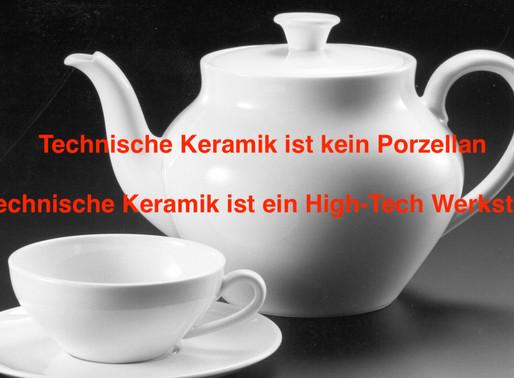 Was ist Keramik? Was muss ich über Keramik und technische Keramik im allgemeinem wissen?