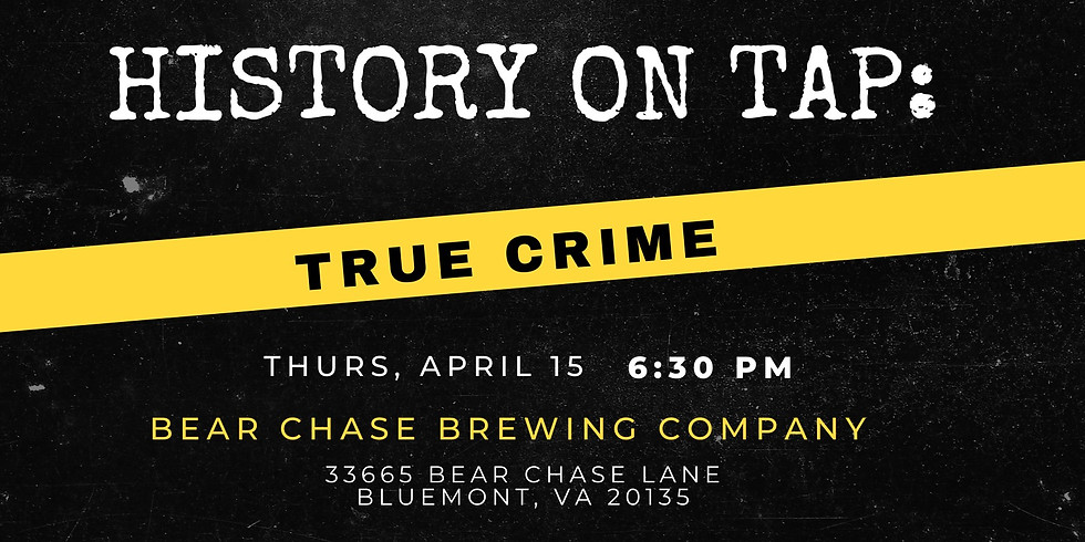 History on Tap: True Crime