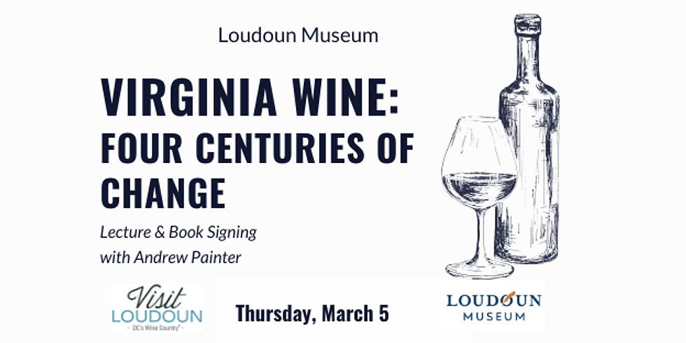Virginia Wine: Four Centuries of Change