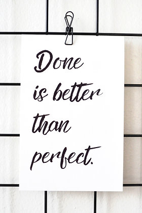 Done is better than perfect. - Postcard