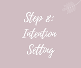 Step 8_ Intention setting.png