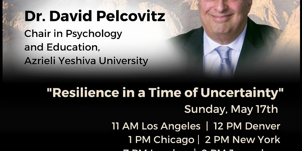 """""""Resilience in a Time of Uncertainty"""" - Dr. David Pelcovitz"""