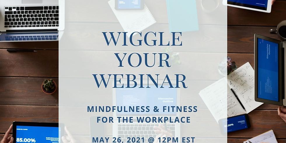 Wiggle Your Webinar 2