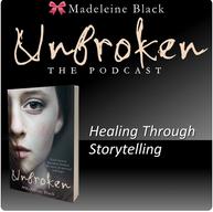 Unbroken: Healing Through Storytelling with Madeleine Black
