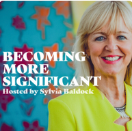 Becoming More Significant with Sylvia Baldock