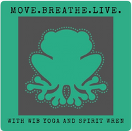 Move.Breathe.Live. With Wib Yoga and Spirit Wren