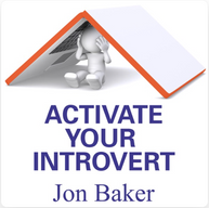 Activate Your Introvert with Jon Baker